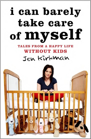 Jen Kirkman – I Can Barely Take Care Of Myself